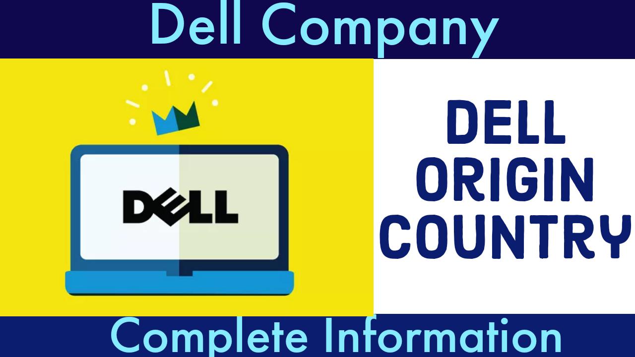 Dell Origin Country